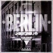Berlin Underground, Vol. 3 by Various Artists