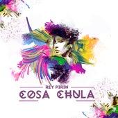 Cosa Chula by Rey Pirin