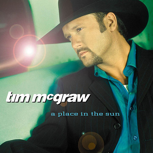 Play & Download A Place In The Sun by Tim McGraw | Napster