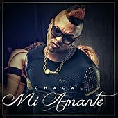 Play & Download Mi amante by El Chacal | Napster