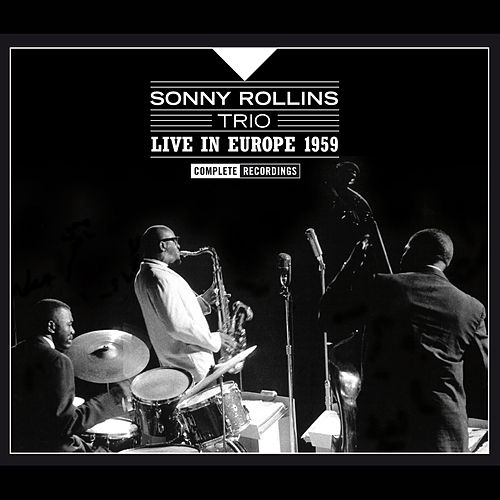 Play & Download Sonny Rollins Live in Europe 1961. Complete Recordings by Sonny Rollins | Napster