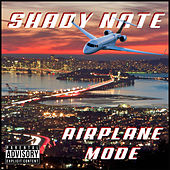 Play & Download Airplane Mode by Shady Nate | Napster