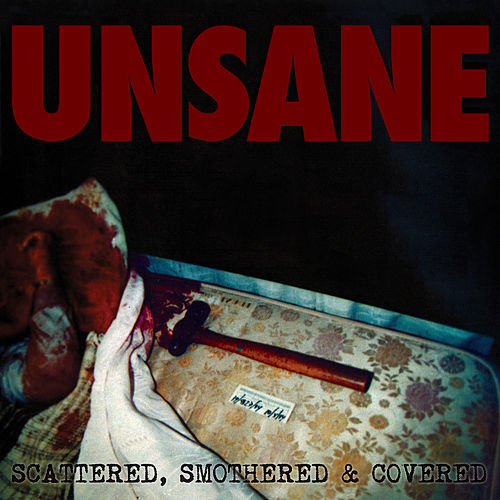 Play & Download Scattered, Smothered & Covered by Unsane | Napster