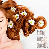 Play & Download Frühling, Lounge & Blumenduft by Various Artists | Napster