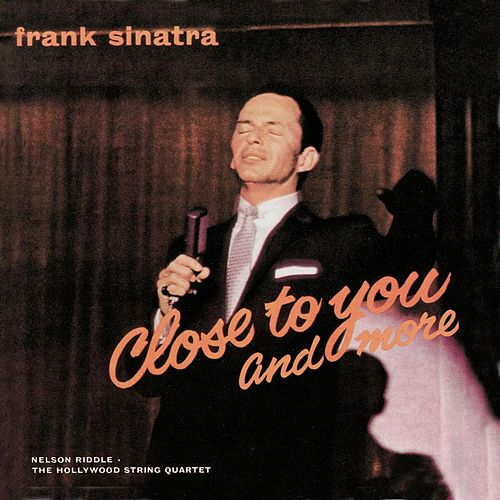 Play & Download Close To You & More by Frank Sinatra | Napster
