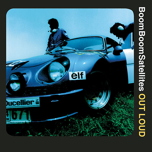 Play & Download Out Loud by Boom Boom Satellites | Napster