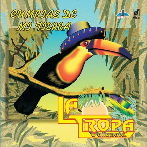 Play & Download Cumbias de Mi Tierra by La Tropa Vallenata | Napster