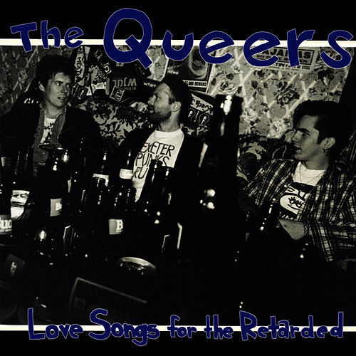 Love Songs For The Retarded by The Queers