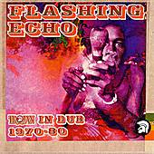 Play & Download Flashing Echo: Trojan In Dub 1970-1980 by Various Artists | Napster