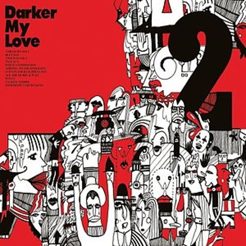2 by Darker My Love