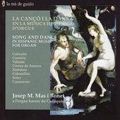 Song and Dance in Hispanic Music for Organ by Josep M. Mas i Bonet