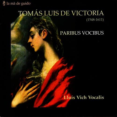 Victoria: Paribus Vocis by Lluis Vich