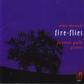 Play & Download Amy Beach - Fire Flies by Joanne Polk | Napster