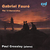 Play & Download Fauré: The 13 Barcarolles by piano Paul Crossley | Napster