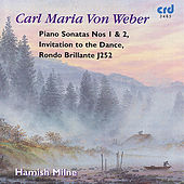 Play & Download Carl Maria von Weber: Piano Sonatas by Hamish Milne | Napster