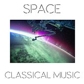 Space Classical Music by Various Artists