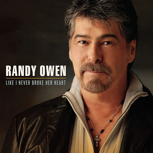 Play & Download Like I Never Broke Her Heart by Randy Owen | Napster