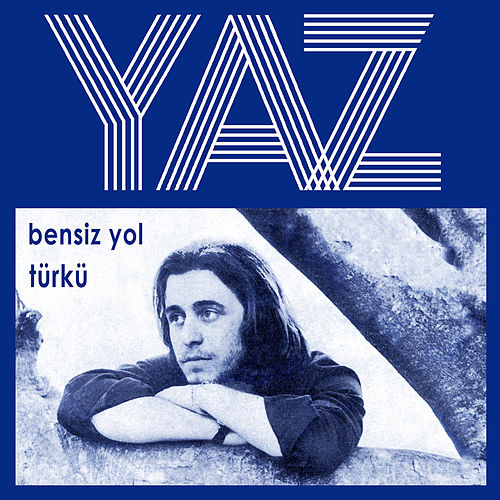 Play & Download Bensiz Yol / Türkü by Yaz | Napster