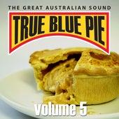 True Blue Pie Vol.5 by Various Artists