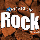 True Blue Rock Vol.2 by Various Artists