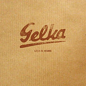 Play & Download Less is more by Gelka | Napster