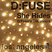 Play & Download She Rides (D:Fuse's T4L mixes) by D:Fuse | Napster