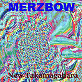 Play & Download New Takamagahara by Merzbow | Napster
