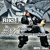Play & Download Grey Hairs The Instrumentals by Reks | Napster