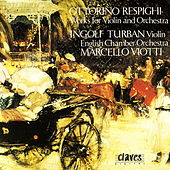 Respighi/ Music For Violin And Orchestra by Marcello Viotti
