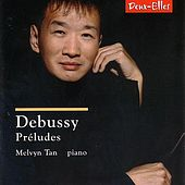 Play & Download Debussy: Piano Préludes by Melvyn Tan | Napster