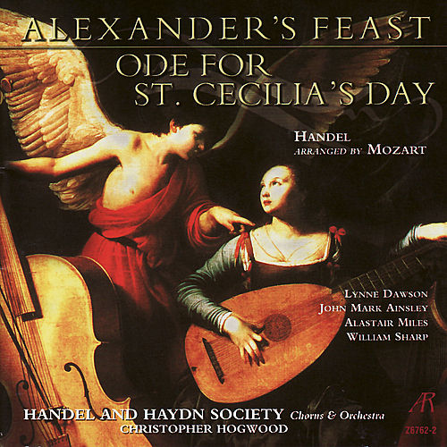 Handel arr. Mozart: Alexander's Feast, Ode for St. Cecilia's Day by George Frideric Handel