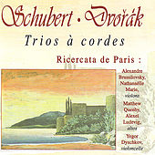 Play & Download Schubert: Trio à cordes D. 471 & D. 581 - Dvořák: Terzetto, Trio