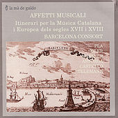 Play & Download Affetti Musicali: Itinerari per la Música Catalana i Europea dels segles XVII i XVIII by Barcelona Consort | Napster