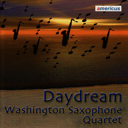 Play & Download Daydream by Washington Saxophone Quartet | Napster
