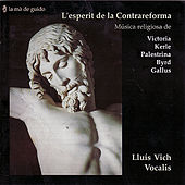 Play & Download Victoria / Kerle / Palestrina / Byrd / Gallus: Contrareform spirit by Lluis Vich Vocalis | Napster