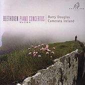 Beethoven: Piano Concertos No. 2 & No. 4 by Barry Douglas