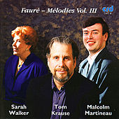 Play & Download Fauré - Melodies Vol. III by Sarah Walker, Tom Krause, | Napster