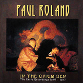 Play & Download In the Opium Den - The Early Recordings 1980 - 1987 by Paul Roland | Napster