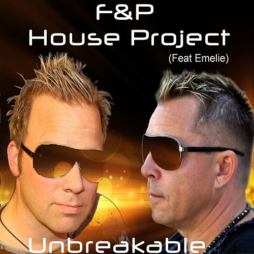 Unbreakable by FP House Project