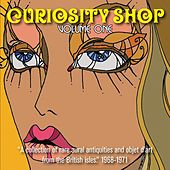Curiosity Shop, Volume 1: A Collection Of Rare Aural Antiquities And Objet D'art From The British Isles, 1968-1971 by Various Artists