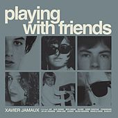 Play & Download Playing with Friends by Various Artists | Napster