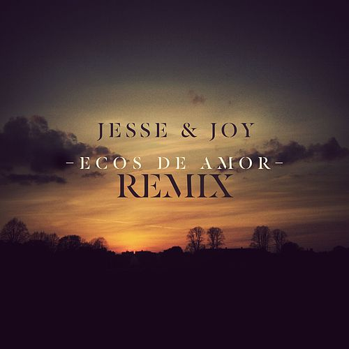 Play & Download Ecos de Amor (Remix by Northern Lights) by Jesse & Joy | Napster