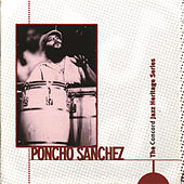 Play & Download The Concord Jazz Heritage Series by Poncho Sanchez | Napster
