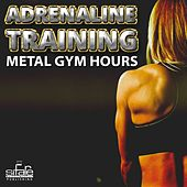 Play & Download Adrenaline Training (Metal Gym Hours) by Francesco Digilio | Napster