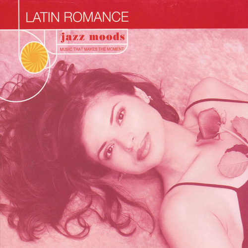 Jazz Moods: Latin Romance by Various Artists