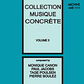 Collection Musique Concrète, Vol. 3 by Various Artists