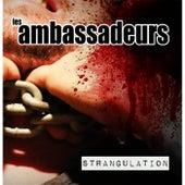 Play & Download Strangulation by Les Ambassadeurs | Napster