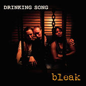 Drinking Song by Bleak