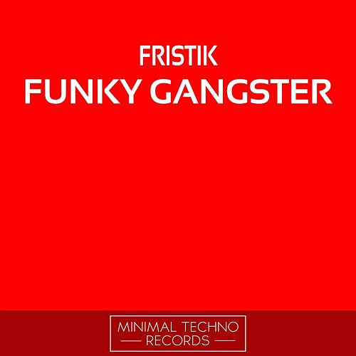 Play & Download Funky Gangster by Fristik | Napster