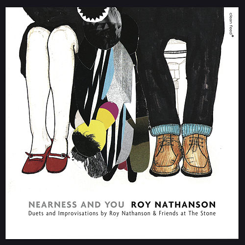 Nearness and You: Duets and Improvisations by Roy Nathanson & Friends at The Stone (Live) by Roy Nathanson
